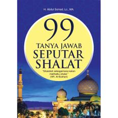 BUKU 99 TANYA JAWAB SEPUTAR SHALAT - USTADZ ABDUL SOMAD LC MA