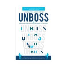 UNBOSS: Bagaimana Seharusnya Kita Memimpin di Era Digital