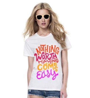 Sz Graphics Worth Easy T Shirt Wanita Kaos Wanita T Shirt Fashion Wanita T Shirt Kaos Distro Wanita - Putih