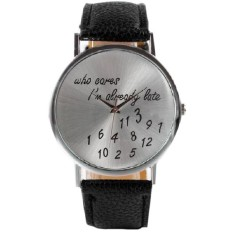 Unisex Fashion Who Cares I'm Already Late Letter Number Watch Women Funny Round Dial Wristwatch Black (Intl)