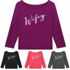 Ladies Wify Letters Printed Bottom T-Shirt Slim Tops Long Sleeve Pullover Blouse Pink - Intl