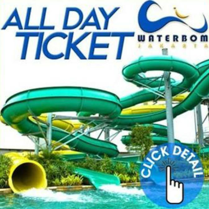 BEST SELLER!!! Tiket Waterbom PIK/ Ticket Waterbom PIK