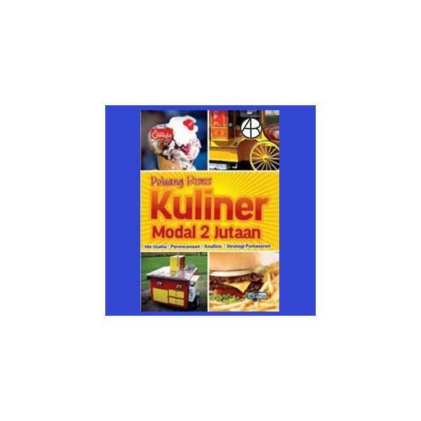 Peluang Bisnis Kuliner Modal 2 Jutaan- Ide Usaha- Perencanaan- Analisis Dan Strategi Pemasaran