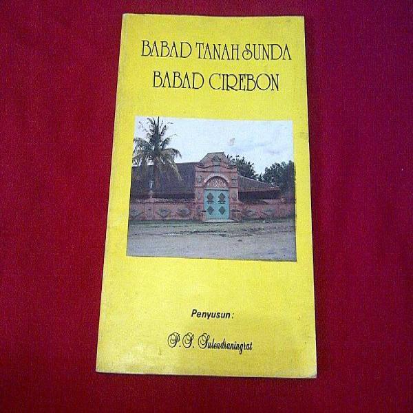 Babad Tanah Sunda Babad Cirebon Ps Sulendraningrat 1984 Original