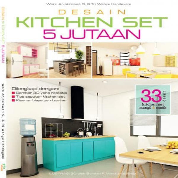 Buku Murah Desain Kitchen Set 5 Jutaan Woro Anjokrowati S amp Tri