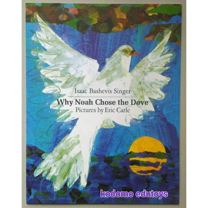 Why Noah Chose The Dove Pictures By Eric Carle- Buku Import Anak - Kidsbook
