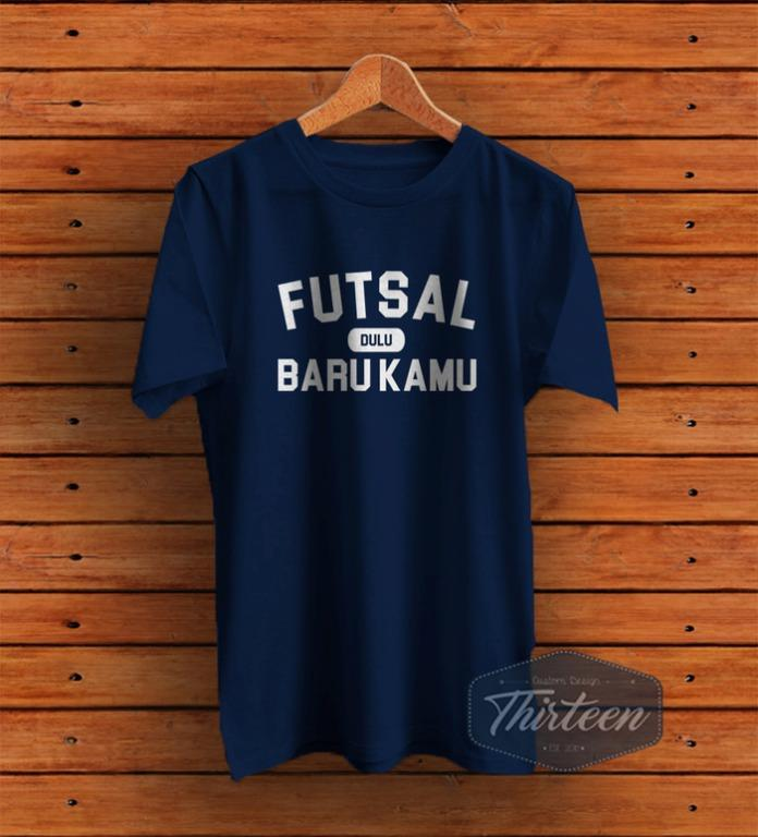 Kaos Original Baju Bola Futsal Unik Futsal Dulu Baru Kamu Kualitas Distro - Navy