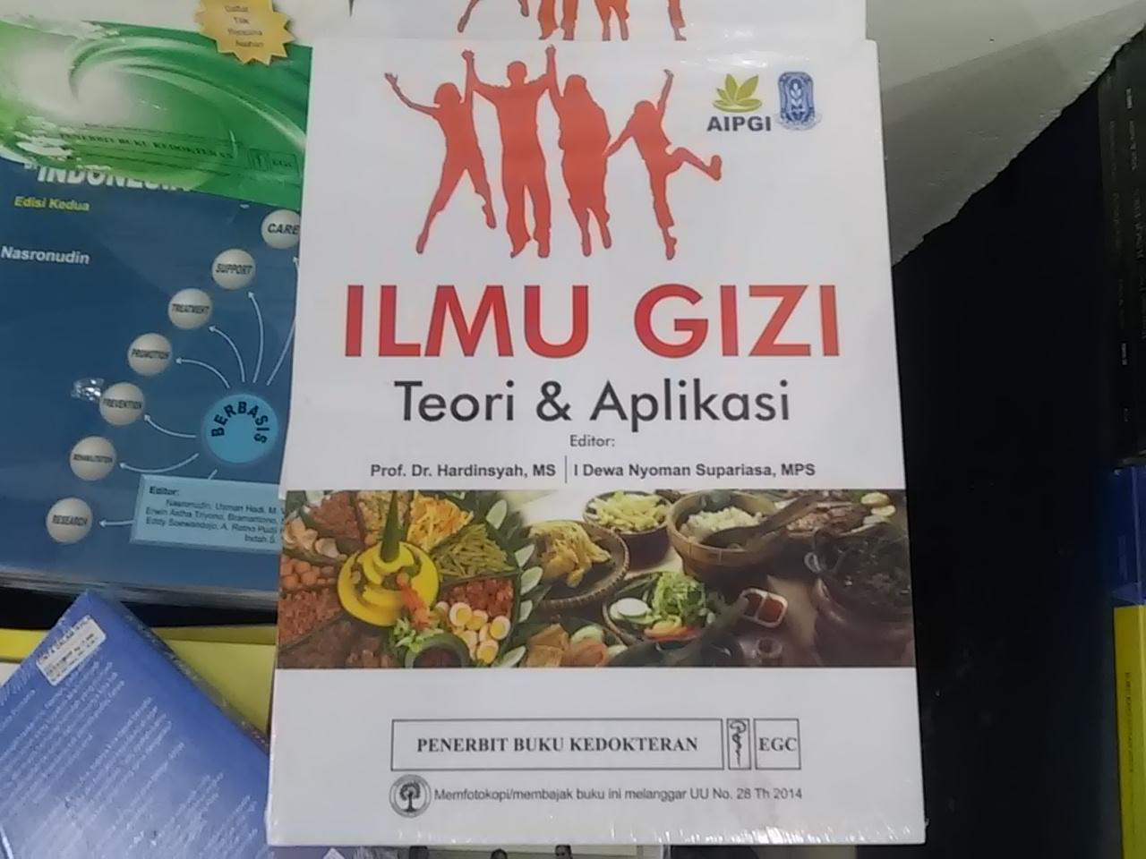 Buku Ilmu Gizi Teori dan Aplikasi - Prof. Dr. Hardiansyah, MS, dkk.