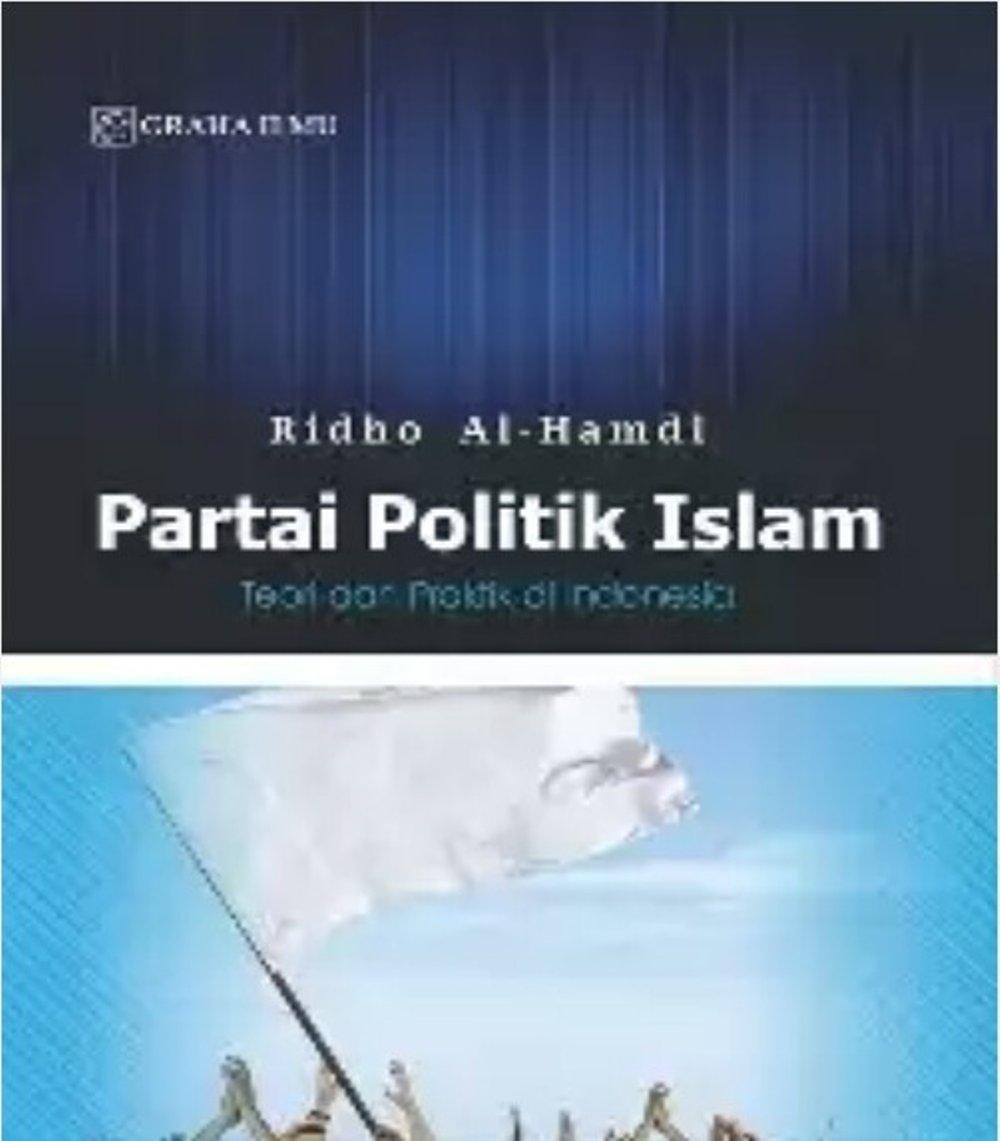 Partai Politik Islam Teori Dan Praktik Di Indonesia