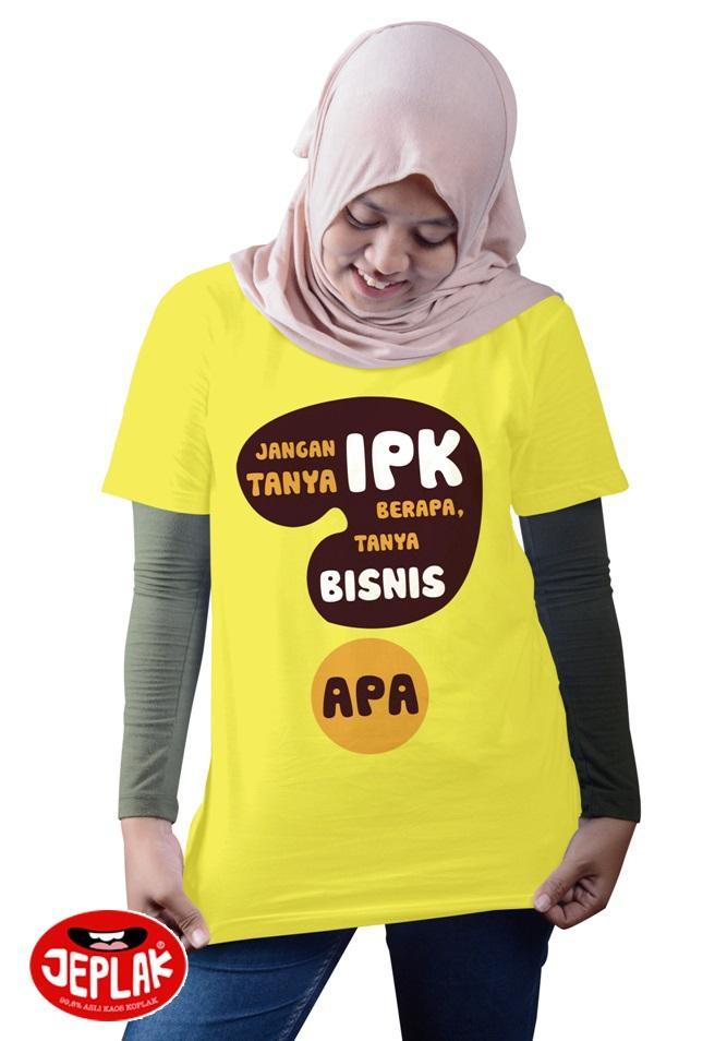 Kaos Jeplak Jangan Tanya IPK Berapa, Tanya Bisnis Apa - Women Full Colour