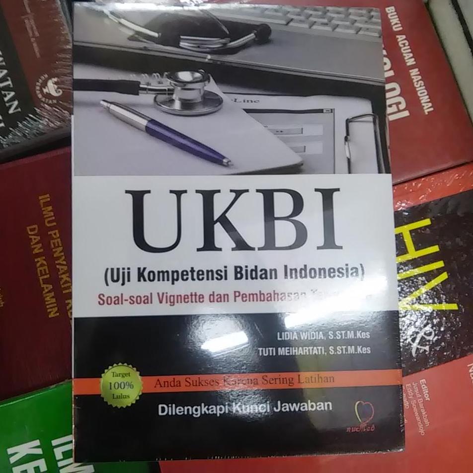 Buku UKBI Uji Kompetensi Bidan Indonesia - Lidia Widia, S.ST.M. Kes & Tuti Meihartati, S.ST.M. Kes