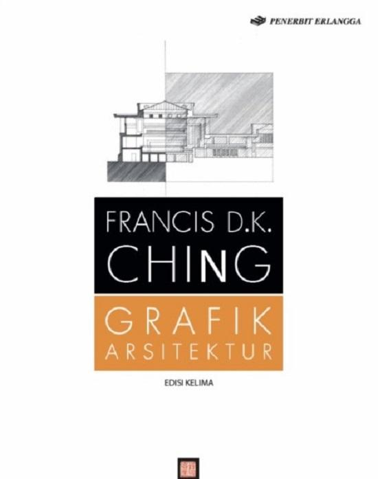 Buku Arsitek - Grafik Arsitektur - Francis D.K. Ching (Soft Cover)