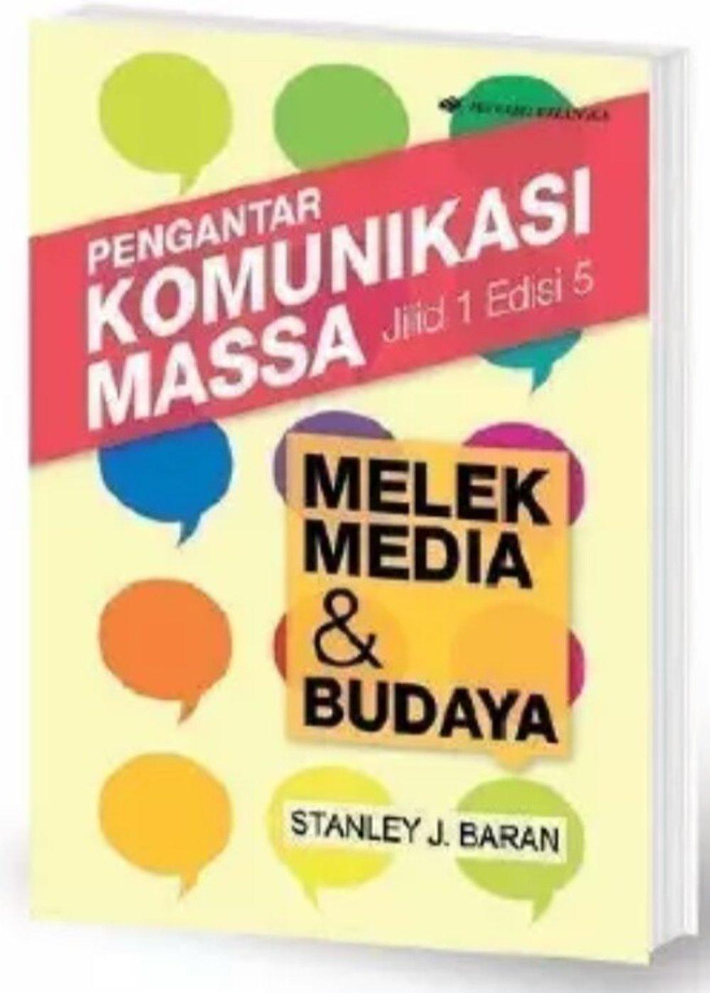 PENGANTAR KOMUNIKASI MASSA MELEK MEDIA DAN BUDAYA Jld1 ED5