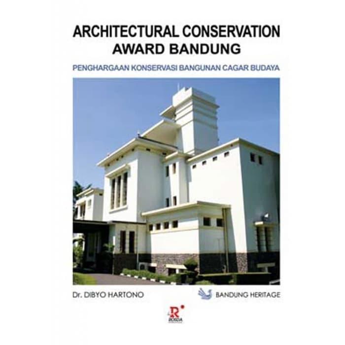 Buku Architectural Conservation Award Bandung (Penghargaan Konservasi Bangunan Cagar Budaya)
