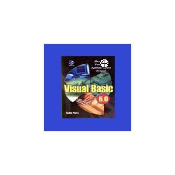 Membuat Program Aplikasi Nyata Dengan Visual Basic 6.0