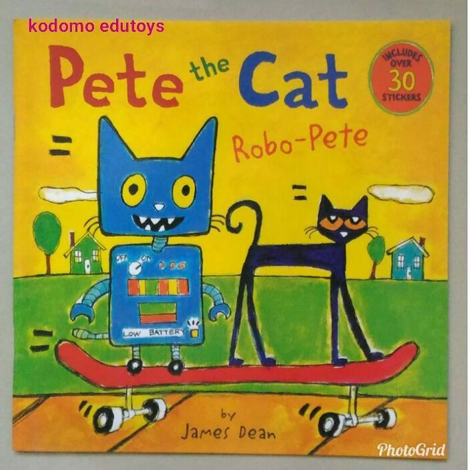 Pete The Cat Robo-Pete ( Includes Over 30 Stickers ) By James Dean - Kidsbook