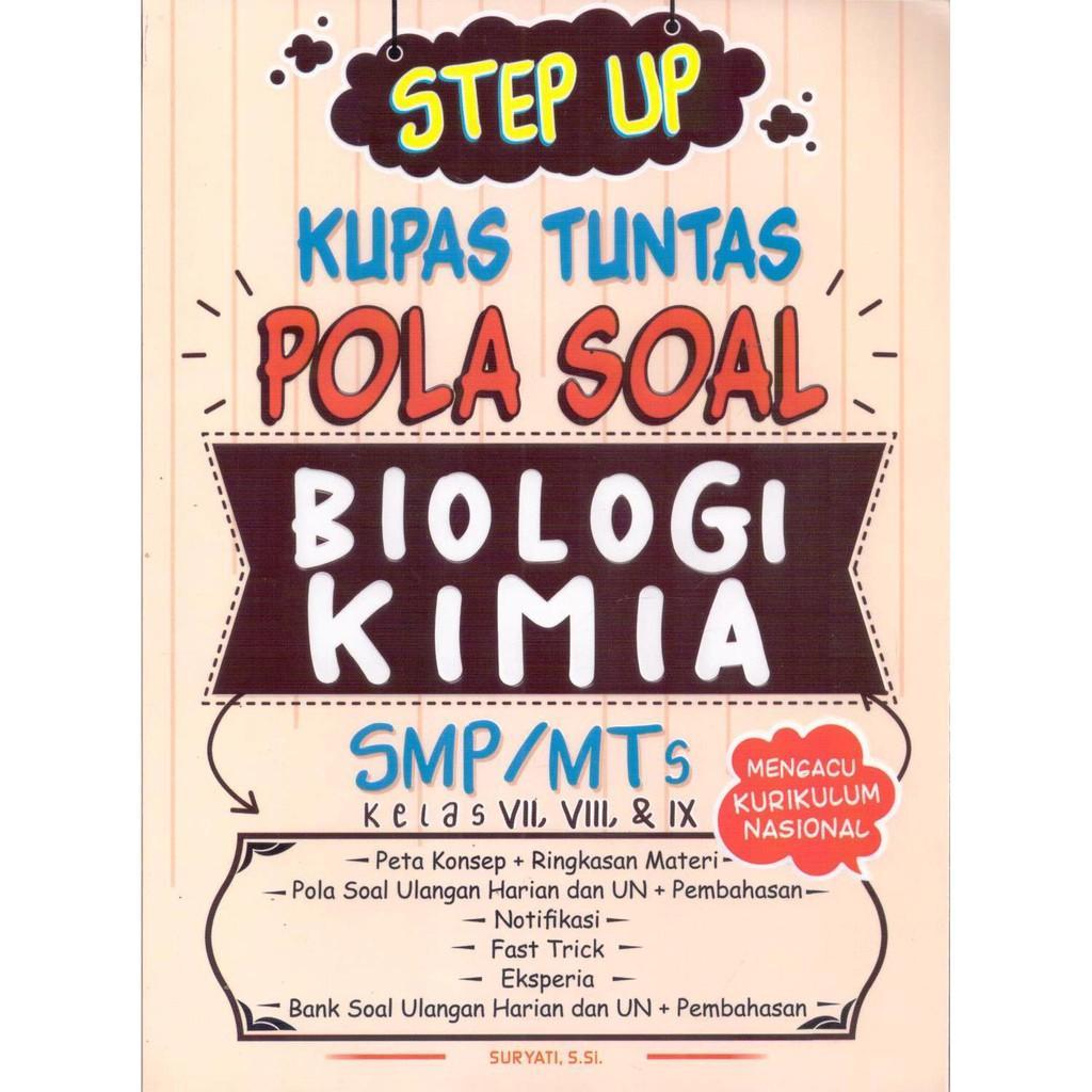 STEP UP KUPAS TUNTAS BIOLOGI KIMIA SMP/MTS KELAS VII- VIII & IX