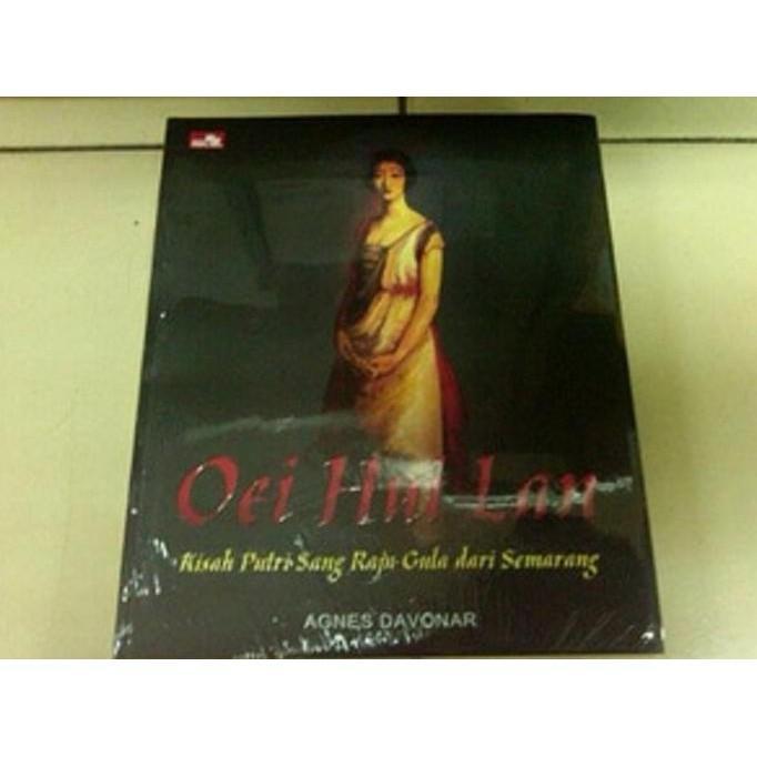 Oei Hui Lan - Kisah Putri Sang Raja Gula Dari Semarang - Agnes Davona - Novelqqnian