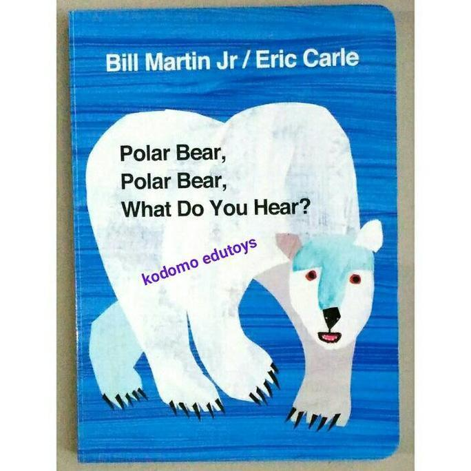 ... Polar Bear Polar Bear What Do You Hear By Eric Carle Buku