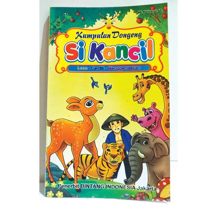 Buku Cerita Kumpulan Dongeng Si Kancil - Buku Dongeng - Bintang Indo