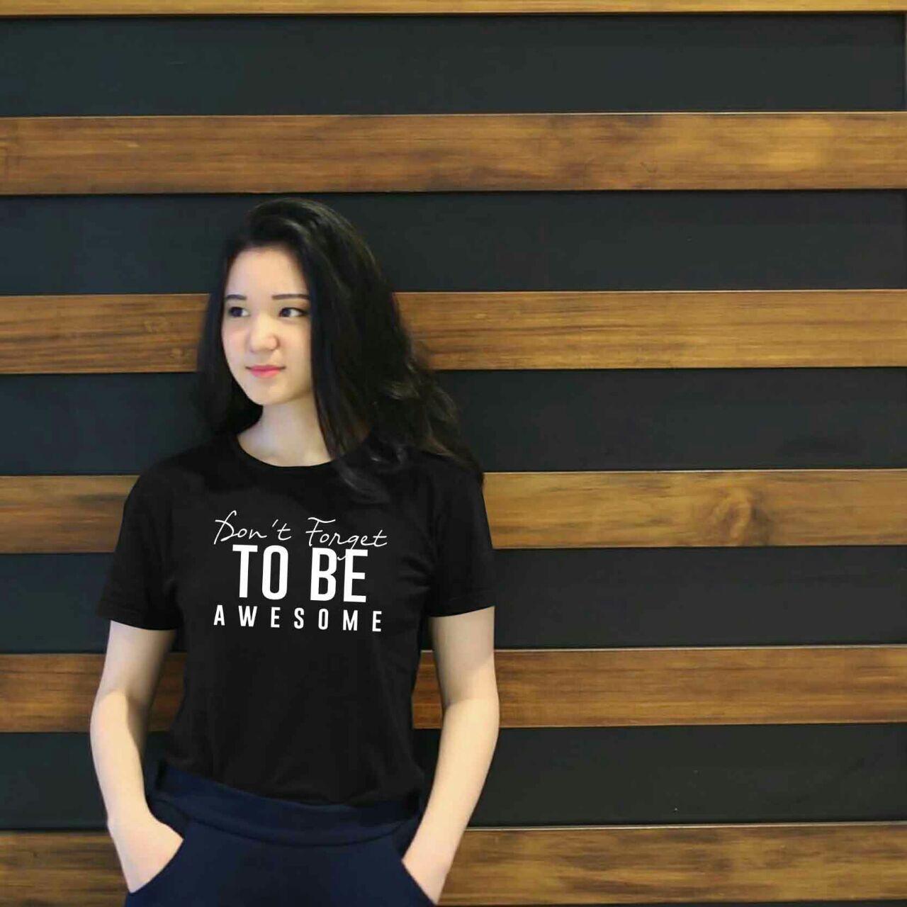 XV Kaos Wanita tee to be awesome / T-shirt Distro Wanita / Baju Atasan Kaos Cewek / Tumblr Tee Cewek / Kaos Wanita Murah / Baju Wanita Murah / Kaos Lengan Pendek / Kaos Oblong / Kaos Tulisan