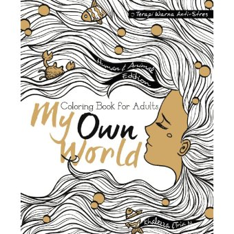 Book My Own World: Coloring Book for Adults Terapi Warna Anti-Stres