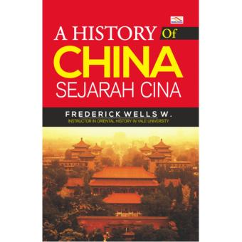 Buku A History Of China, Sejarah Cina - Frederick Wells W.