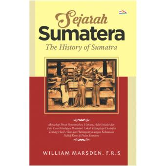Harga Buku Sejarah Sumatera, The History of Sumatera-William Marsden