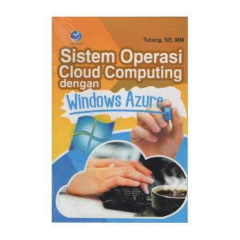 Harga SISTEM OPERASI CLOUD COMPUTING DENGAN WINDOWS AZURE,Tutang, SE, MM