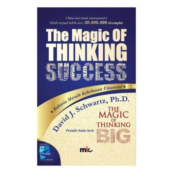 Harga MIC Publishing Buku The Magic of Thinking Success - David J. Schwartz, Ph.D.