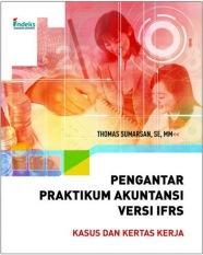 Indeks - Pengantar Praktikum Akuntansi Versi IFRS: Kasus dan Kertas Kerja - Thomas Sumarsan