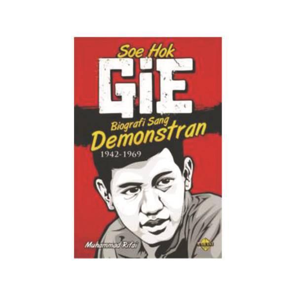 SOE HOK GIE: BIOGRAFI SANG DEMONSTRAN (1942-1969)