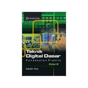 Teknik Digital Dasar Edisi 2 (Saludin Muis) - Graha Ilmu