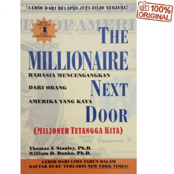 The Millionaire Next Door (Milioner Tetangga Kita) - Thomas J.Stanley & William D. Danko