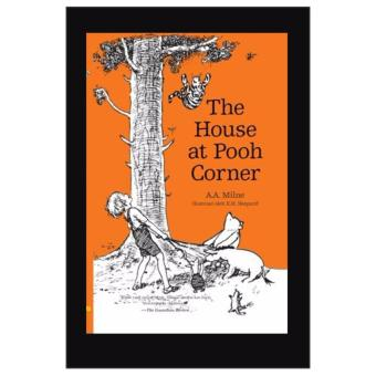 WINNIE THE POOH : THE HOUSE AT POOH CORNER (SEKUEL) - A.A. Milne