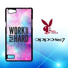 Casing OPPO Neo 7 Custom Hardcase HP work smart play hard galaxy L0870