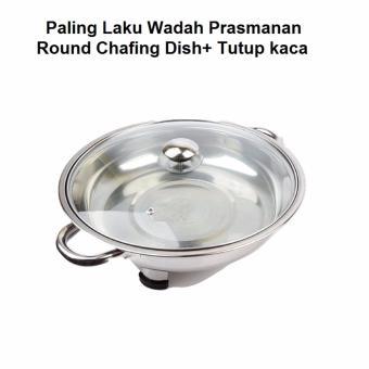 Paling Laku Prasmanan Bulat/ Round Chafing Dish+ Tutup kaca