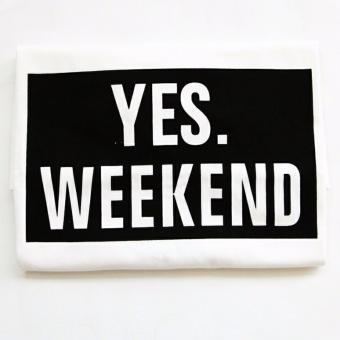 JCLOTHES Kaos Cewe / Tumblr Tee / Kaos Wanita Yes Weekend - Putih .