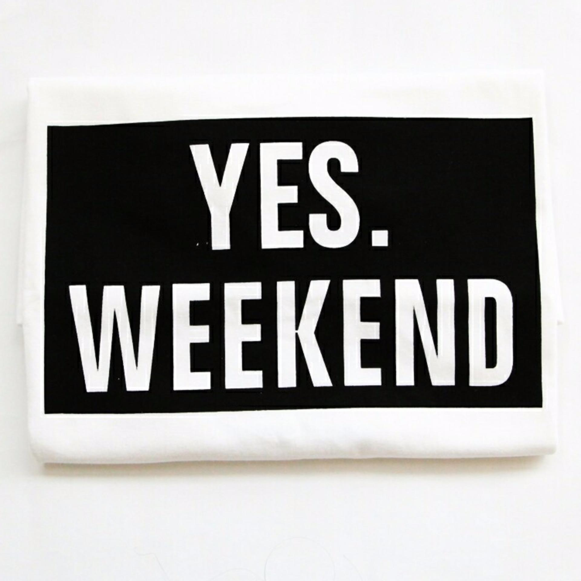 JCLOTHES Kaos Cewe / Tumblr Tee / Kaos Wanita Yes Weekend - Putih .